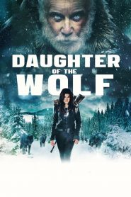 Đứa Con Của Sói (2019) | Daughter of the Wolf (2019)