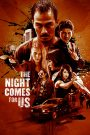 Màn Đêm Kéo Đến (2018) | The Night Comes for Us (2018)